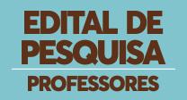 Edital de Pesquisa - Professores