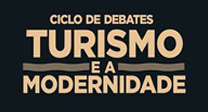 Ciclo de debates: turismo e a modernidade