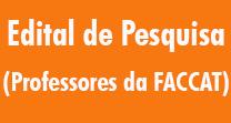 Edital de Pesquisa - Professores da FACCAT