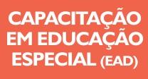 Capacitação em Educação Especial e Atendimento Educacional Especializado
