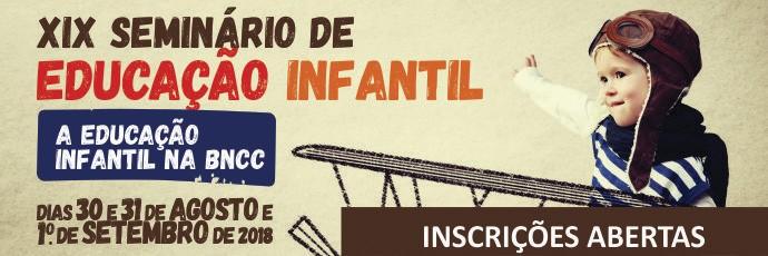 XIX Seminário de EDUCAÇÃO INFANTIL